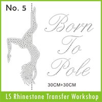 Wholesale Crystal All clear Born to pole gril dance hot fix rhinestones transfer Accept custom designs