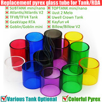 Wholesale Colorful Glass Replacement Pyrex Tube Subtank Toptank Mini Nano Plus Triton Atlantis iJust melo v2 TFV8 TFV4 Arctic GeekVape Crown Goblin