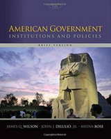 american government - New American Government Institutions and Policies Brief Version th Edition by James Q Wilson Jr John J DiIulio Meena