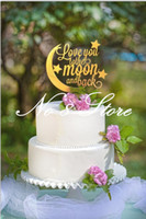 Wholesale quot love you to the moon and back quot Gold Funny Wedding Cake Topper Cake Stand Acrylic with wedding decorations