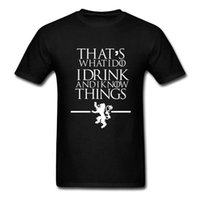 army things - Game of Thrones T Shirts That s What I Do I Drink and I know Things T Shirt Hipster Short Sleeve Tops Tee Shirts For Men Women