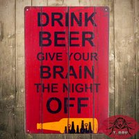 aluminum brain - quot Drink Beer Give YOUR BRAIN The Nigh OFF quot Metal Poster Tin signs Office Restaurant Bar Pub Tavern Wall Decor