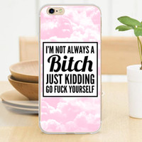background fit - I Am Not Always A Bitch Pink Background Soft TPU Case for iPhone S S SE C Plus Skin