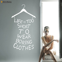 bedroom wear - LIFE IS TOO SHORT TO WEAR BORING CLOTHES Word Letter Funny and Girly Wall Decals Stickers For Bedroom DIY Murals Wallpaper