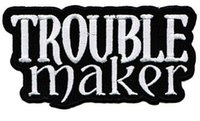 badge makers - TROUBLE MAKER Embroidered NEW IRON ON and SEW ON Cool Biker Vest Patch Uniform Jacket Military Badge WE CAN DO CUSTOM PATCHES PARTY FAVOR