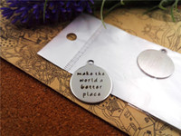 better place - 60pcs mm stainless steel circle round quot make the world a better place quot one side DIY Charms Pendants