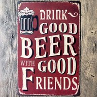 acrylic plaques - Drink good beer with good friends Wall Poster CM Metal Tin Sign Pub Club Gallery Poster tips Vintage Plaque Decor Plate New