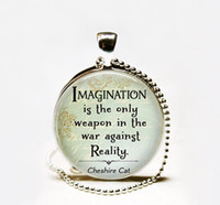 alice weapons - Hot Sale Imagination is the only weapon in the war against Reality Cheshire Cat quote necklace Alice in Wonderland jewelry