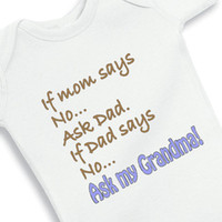 ask clothing - If Mom Says no Ask Dad if Dad says no Ask Grandma Baby white cotton outfit boy girl gift clothes newborn baby