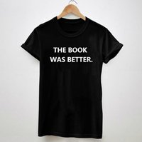 better books - Women t shirt THE BOOK WAS BETTER Black White Top Tees Hipster