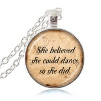 best friend quotes - She Believed She Could Dance So She Did Quote Necklace Glass Dome Pendant Letter Jewelry Best Gift for Friend niece