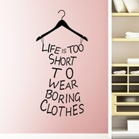 beautiful life clothing - 1 Beautiful Design Life is too short to wear boring clothes Quotable Wall Stickers Home Decal