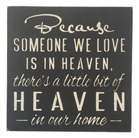 Wholesale Painted Sign Beacuse Someone We Love Is In Heaven there is a little bit of heave in our home