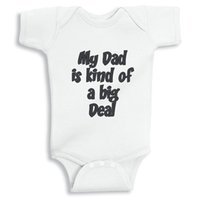 baby clothes deals - My Dad is Kind of a Big Deal Baby white cotton outfit boy girl gift clothes newborn baby New Dad Mom
