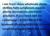 Wholesale i am from china shoes clothes watches hats sunglasses mobile phone accessories electronic products whatsapp