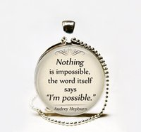 audrey hepburn quotes - Nothing is Impossible Audrey Hepburn quote pendant necklace quote jewelry inspirational quote jewellery
