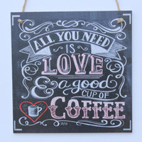 Wholesale Chalk Sign All You Need Is Love A Good Cup Of Coffee Chalk Sign Wedding Chalk Sign