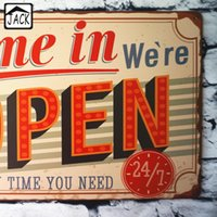 Wholesale Come in We re Open Anytime You need Vintage Tin Plate Metal Signs Wall Decor Garage Club Pub Cafe Shop Retro Tin Plaques