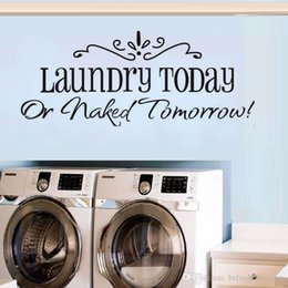 Wholesale laundry today or naked tomorrow quote wall decals decorative adesivo de parede removable vinyl wall stickers