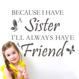 Wholesale Have a SISTER have a FRIEND creative quote DIY Removable Wall Stickers wall decals Children s Home Wallpaper