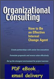 Wholesale Organizational Consulting How to Be an Effective Internal Change Agent