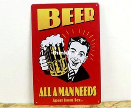 Wholesale All a man needs Vintage Metal Tin Signs bar Poster Beer Decor Home Club Bar Cafe Hotel x30cm whloesale hm251383928