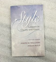 Wholesale New Business Style Amazing Lessons in Clarity and Grace th Edition by Joseph M Williams Joseph Bizup