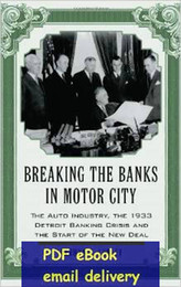 Wholesale Breaking the Banks in Motor City The Auto Industry the Detroit Banking Crisis and the Start of the New Deal
