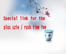 Wholesale Special link for extra fees Rush order service or Plus size fees or other everything else