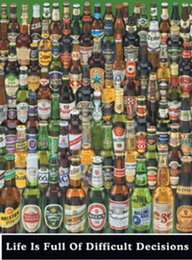 Wholesale Hot Sale Life is Full of Difficult Decisions Beer Poster Prints high qualiot ty picture nice movie style custom poster x75cm