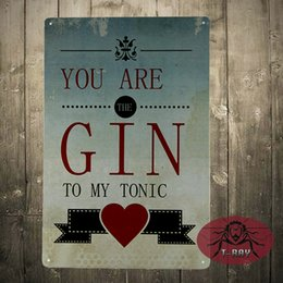 Wholesale Metal sign You are the GIN to my Tonic Iron Painting Plaque valentine gift