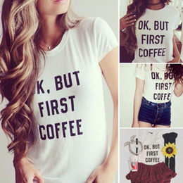 Wholesale-OK BUT FIRST COFFEE Letter Printed T Shirts Womens Summer Loose Casual Cotton Sexy Vest Tee Shirt Tops