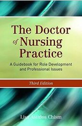 2016 The Doctor of Nursing Practice: A Guidebook for Role Development and Professional Issues 3rd Edition Lisa Astalos Chism 978-1284066258