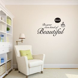 Wholesale Be Your Own Kind of Beautiful Wall Stickers Quotes Characters Wall Decals for Home Room Decoratios