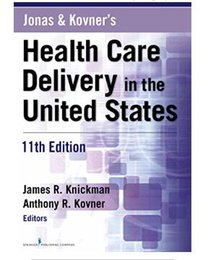 Wholesale New Jonas and Kovner s Health Care Delivery in the United States th Edition by James R Knickman PhD Anthony R Kovner PhD