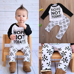 Wholesale 2016 casual boy s suit Newborn Infant Baby Boy Girls NOPE NOT TODAY printed long sleeve T shirt Pants Leggings Outfits cotton boys sets