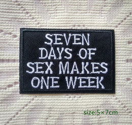 Seven Days of sex makes one week Iron on Embroidered patch describe Gift shirt bag trousers coat Vest Individuality