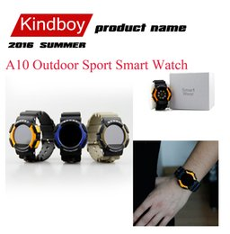 Wholesale 2016 A10 Outdoor Sport Smart Watch Hiking Protection Smart Watch Support Android and IOS Operation System