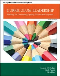 Curriculum Leadership: Readings for Developing Quality Educational Programs (10th Edition) (The Allyn & Bacon Educational Leadership Series)
