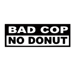 windows racing Promotion Bad Cop No Donet Decal Funny Interesting Car Styling Truck Jdm Sticker en vinyle Jdm Racing Window Decal Decor