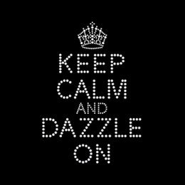 New Product Keep Calm And Dazzle On Iron On Rhinestone Transfer Designs Strass Applique Motif