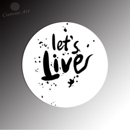 No Framed Round Canvas Painting English Words Let's Live Decorative Picture Giclee Prints on Canvas for Living Room