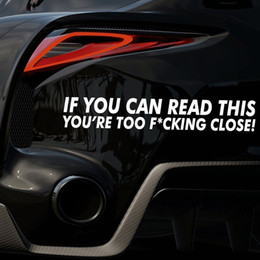 Hot Sale Car Styling For If You Can Read This Youre Too Close Funny Car Sticker Vinyl Decal Bumper Rules