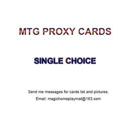 Single Choice Magic Proxy Cards MTG Proxy Custom Made Game Cards Ask me For Customized Choice Cards list