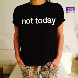 Wholesale Plus size Women Letter Tshirt NOT TODAY American Tee T shirt Femme Woman Fashion Top Streetwear Cool Black T Shirt T F10347