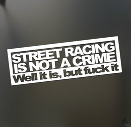 windows racing Promotion Street Racing n'est pas un autocollant de crime JDM Funny Drift Car Window Decal