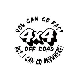 Hot Sale Car Styling For Fashion You Can Go Fast Off Road But I Can Go Anywhere Car Sticker Vinyl Decal Jdm