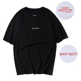 2017 Very High Quality Why Not T Shirts 1:1 Men Women 100% Cotton Neuter Basic Style Harujuku Solid Color Tee Casual Why Not T-shirt