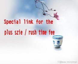 Wholesale Special Link For Plus size fee Rushing fee