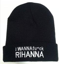 Wholesale 2016 new arrival brand design Gorro Beanie Letter Hat I Wanna fuck RIHANNA Women Hat Cap Men Casual Knitted Skully Hat Winter Ladies Hats